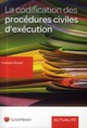 LA CODIFICATION DES PROCEDURES CIVILES D'EXECUTION